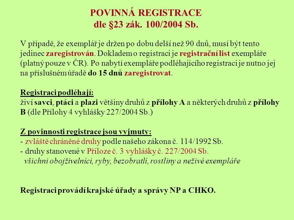 POVINNÁ REGISTRACE dle §23 zák. 100/2004 Sb.