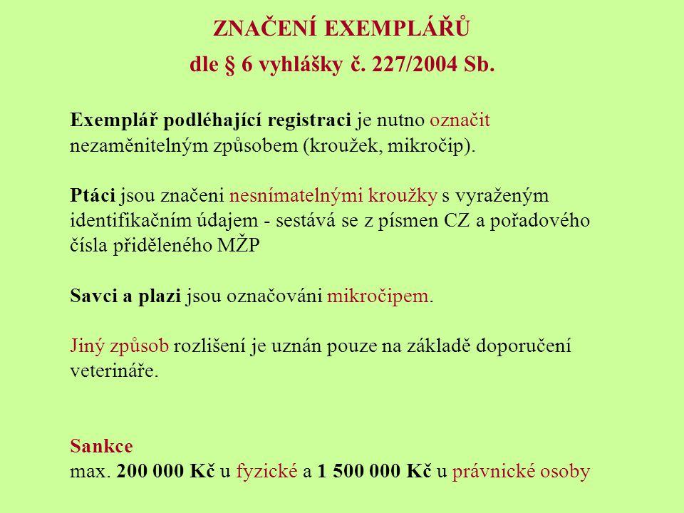 ZNAČENÍ EXEMPLÁŘŮ dle § 6 vyhlášky č. 227/2004 Sb.