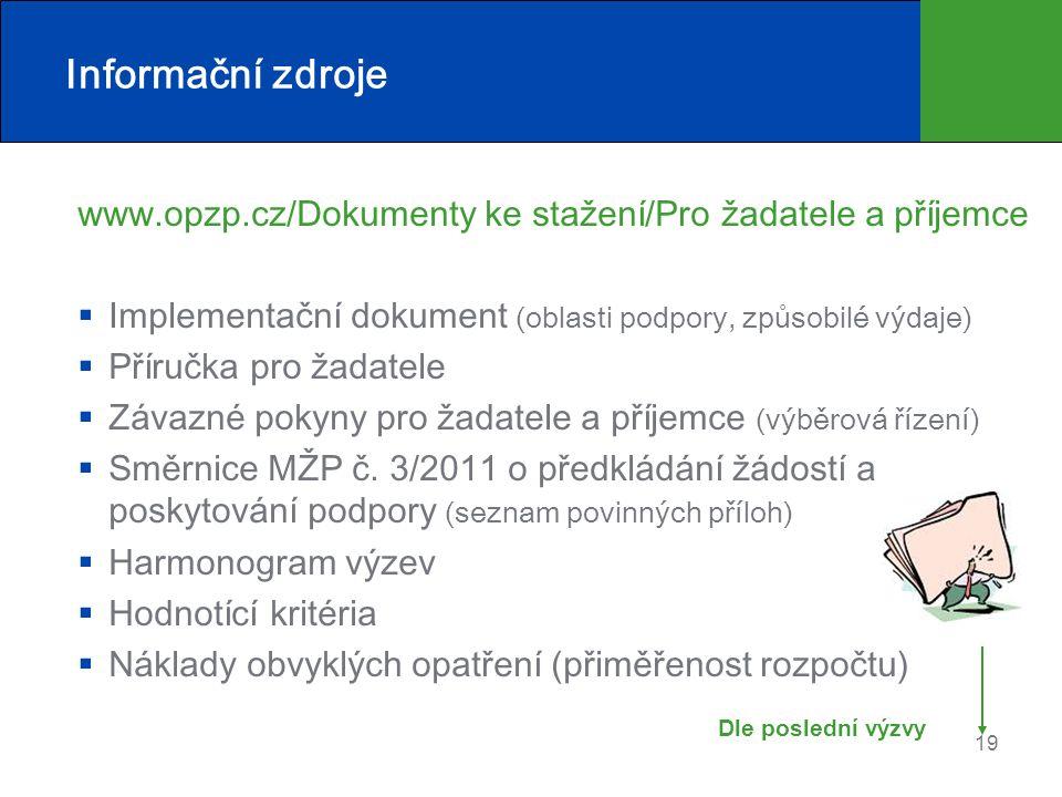 Informační zdroje www.opzp.cz/Dokumenty ke stažení/Pro žadatele a příjemce. Implementační dokument (oblasti podpory, způsobilé výdaje)