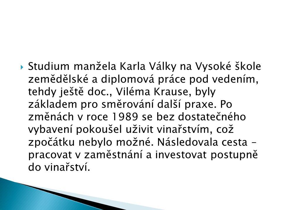 Studium manžela Karla Války na Vysoké škole zemědělské a diplomová práce pod vedením, tehdy ještě doc., Viléma Krause, byly základem pro směrování další praxe.