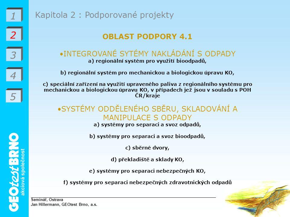 1 2 3 4 5 Kapitola 2 : Podporované projekty OBLAST PODPORY 4.1