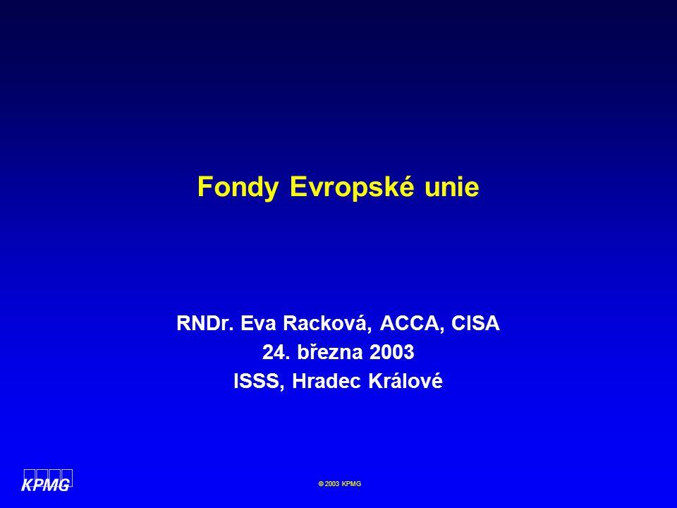 RNDr. Eva Racková, ACCA, CISA 24. března 2003 ISSS, Hradec Králové