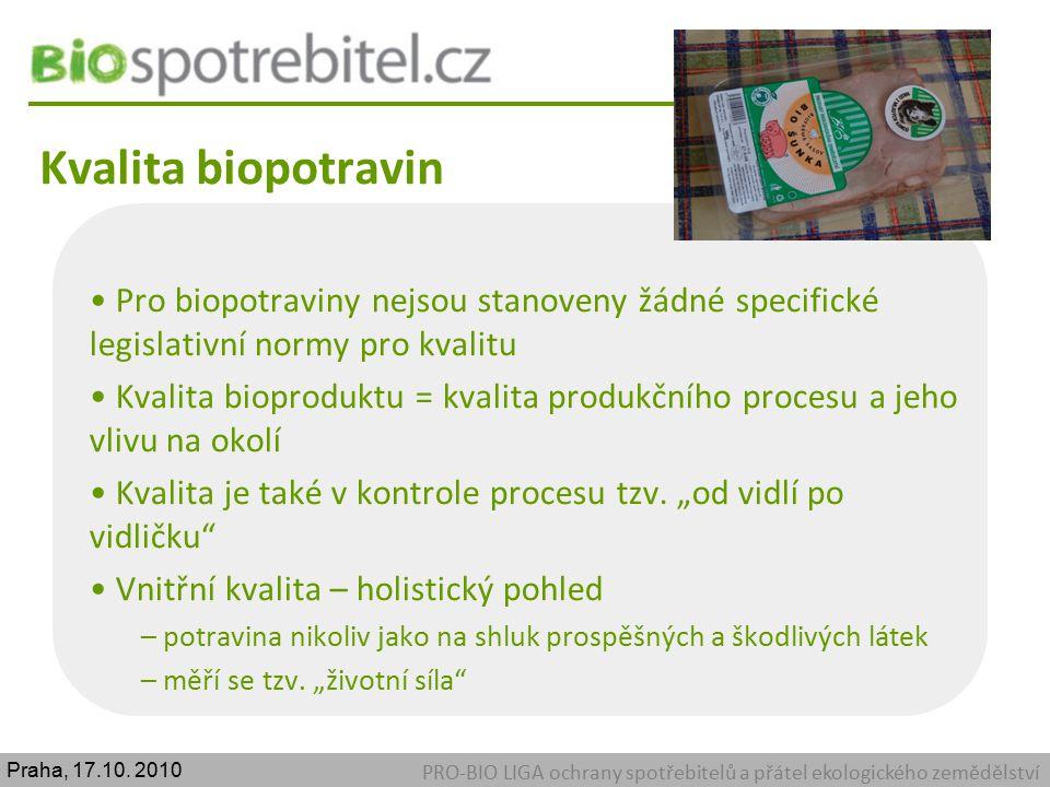 Kvalita biopotravin Pro biopotraviny nejsou stanoveny žádné specifické legislativní normy pro kvalitu.