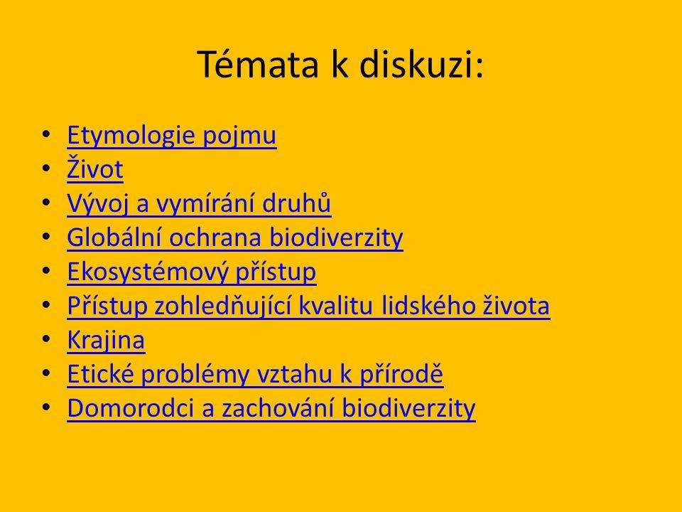 Témata k diskuzi: Etymologie pojmu Život Vývoj a vymírání druhů