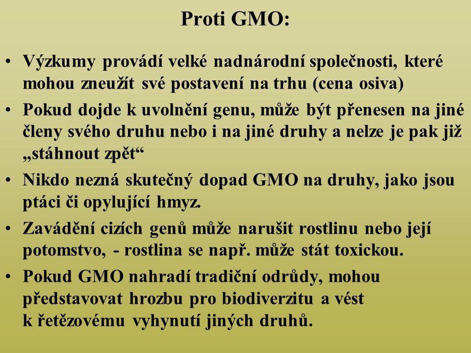 Proti GMO: Výzkumy provádí velké nadnárodní společnosti, které mohou zneužít své postavení na trhu (cena osiva)