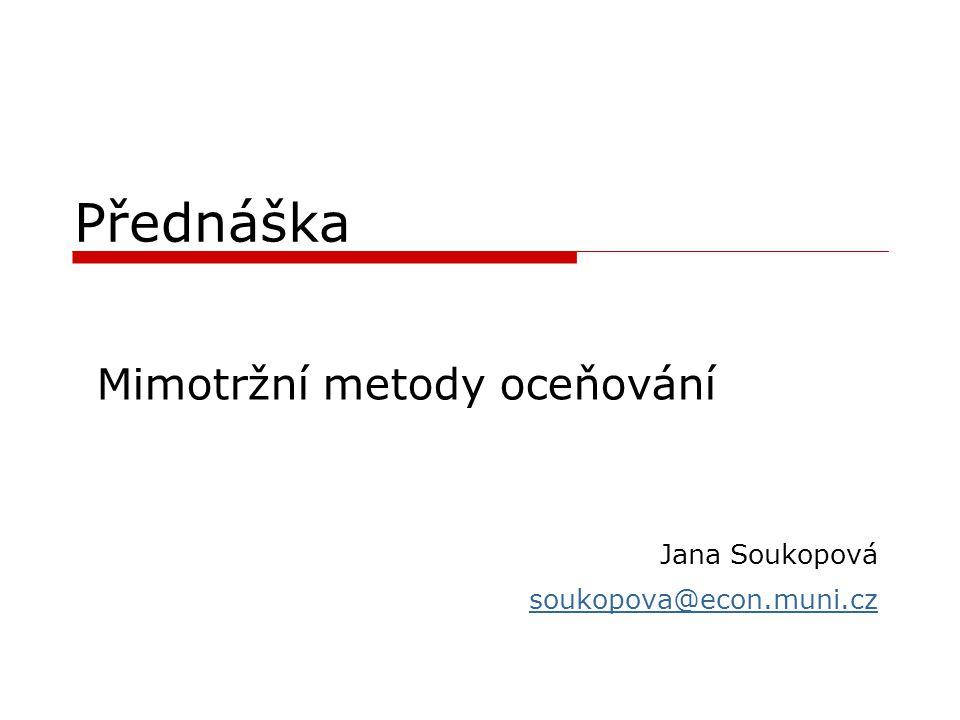Mimotržní metody oceňování Jana Soukopová soukopova@econ.muni.cz