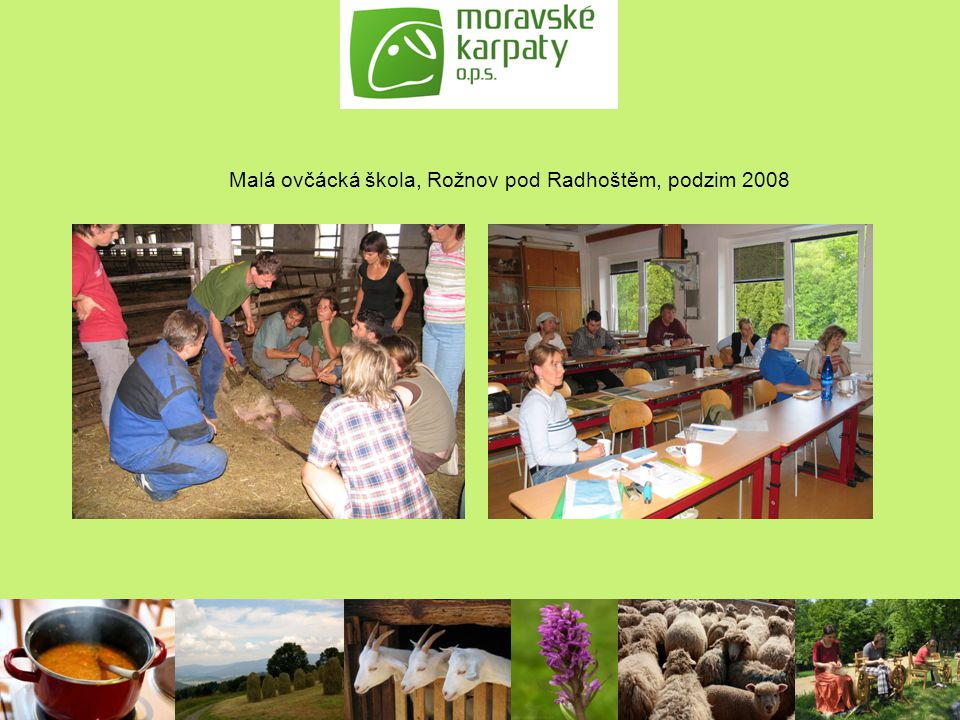 Malá ovčácká škola, Rožnov pod Radhoštěm, podzim 2008
