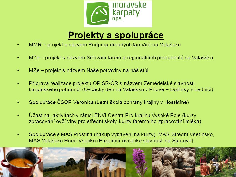 Projekty a spolupráce MMR – projekt s názvem Podpora drobných farmářů na Valašsku.