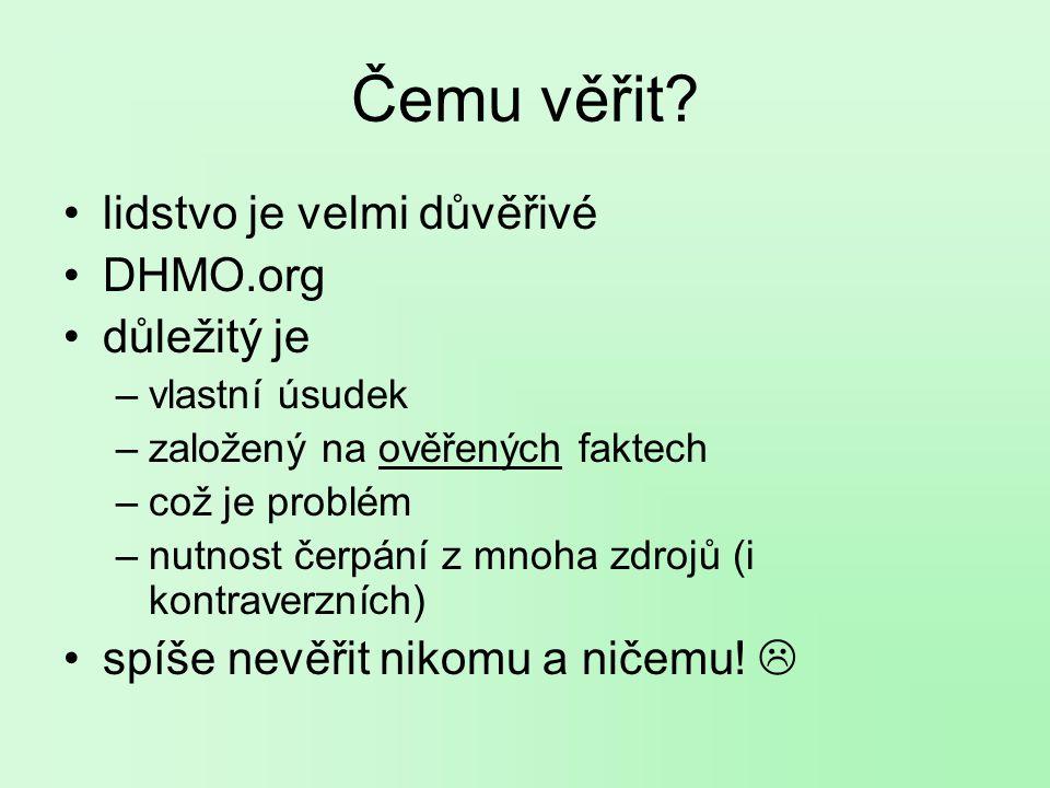 Čemu věřit lidstvo je velmi důvěřivé DHMO.org důležitý je