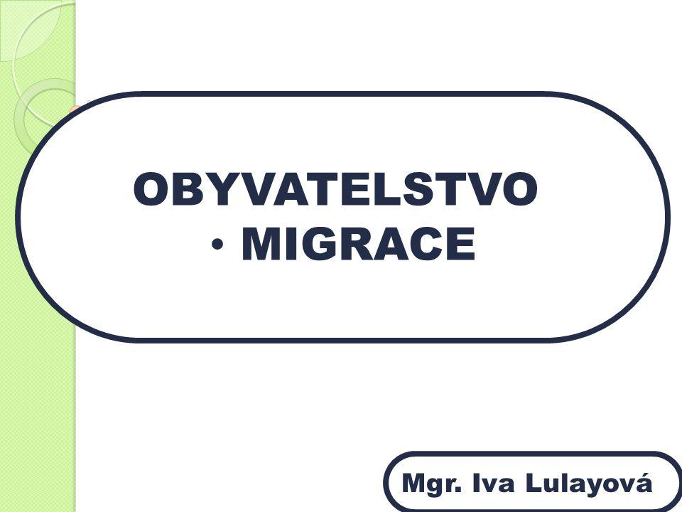 OBYVATELSTVO MIGRACE Mgr. Iva Lulayová