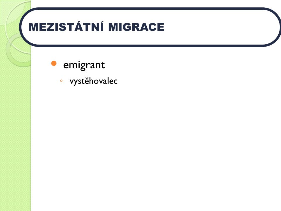 emigrant MEZISTÁTNÍ MIGRACE vystěhovalec