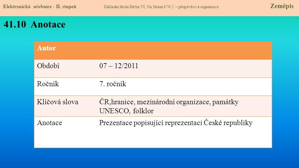 41.10 Anotace Autor Období 07 – 12/2011 Ročník 7. ročník Klíčová slova