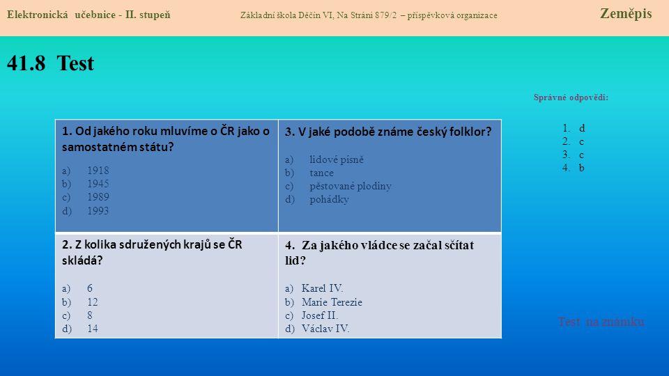 41.8 Test 1. Od jakého roku mluvíme o ČR jako o samostatném státu