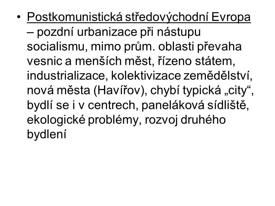 Postkomunistická středovýchodní Evropa – pozdní urbanizace při nástupu socialismu, mimo prům.