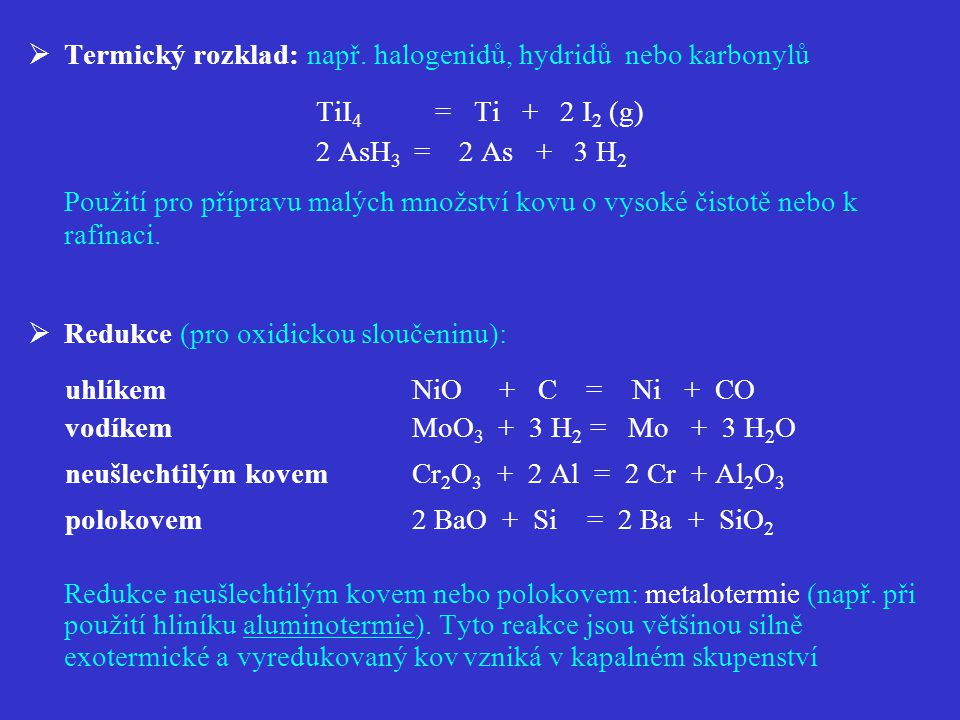 Termický rozklad: např. halogenidů, hydridů nebo karbonylů