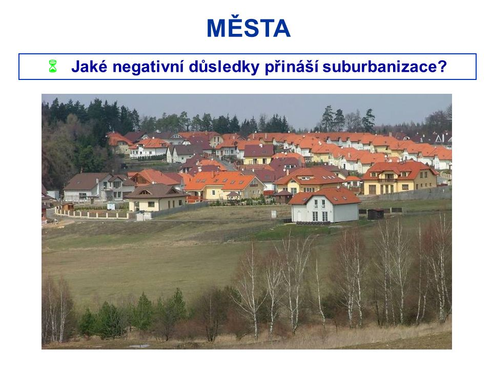  Jaké negativní důsledky přináší suburbanizace