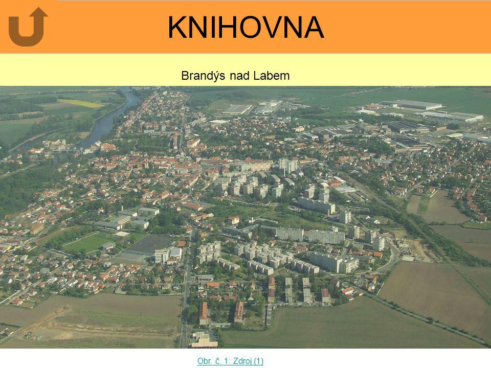 KNIHOVNA Brandýs nad Labem Obr. č. 1: Zdroj (1)