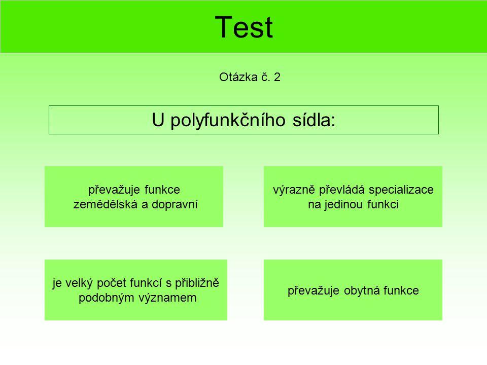 Test U polyfunkčního sídla: Otázka č. 2 převažuje funkce