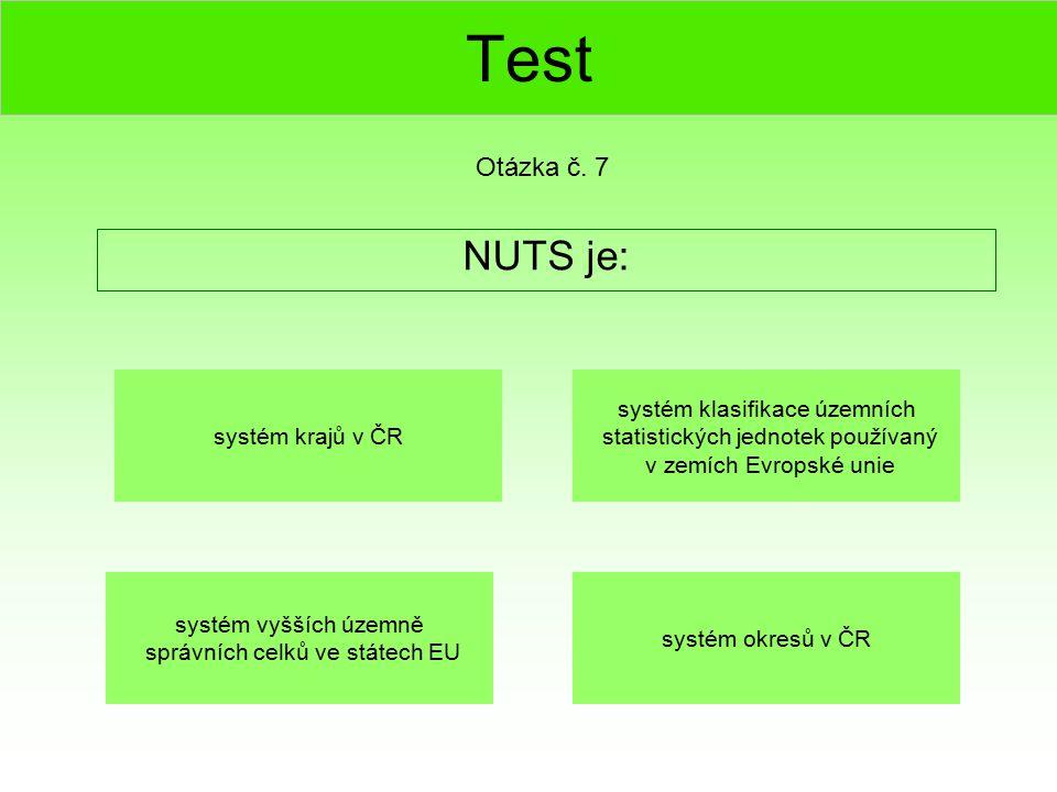 Test NUTS je: Otázka č. 7 systém krajů v ČR