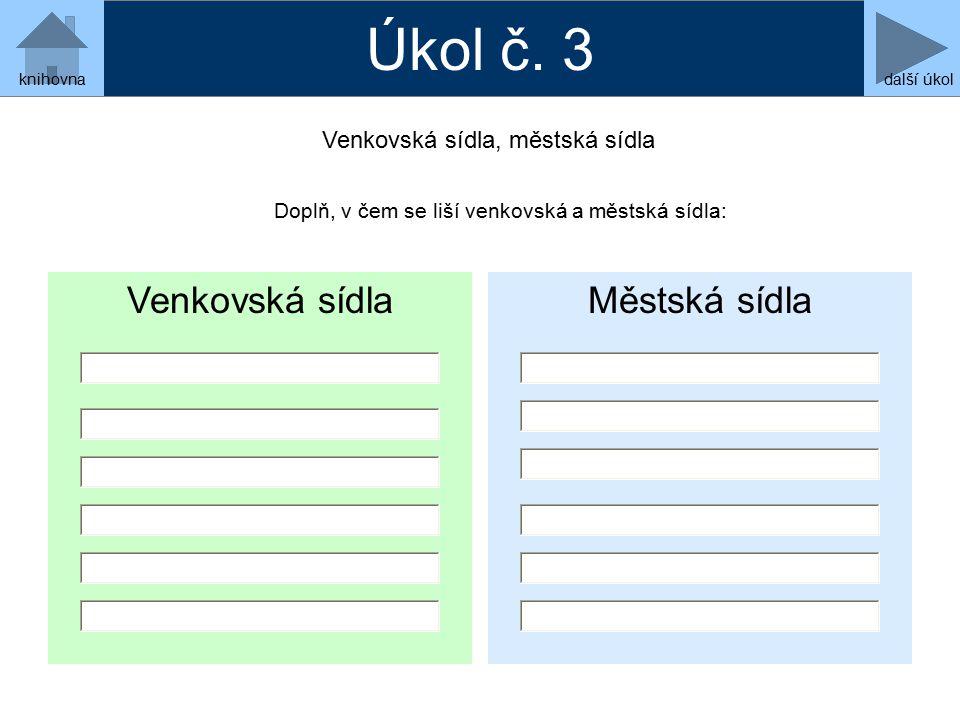 Úkol č. 3 Venkovská sídla Městská sídla Venkovská sídla, městská sídla