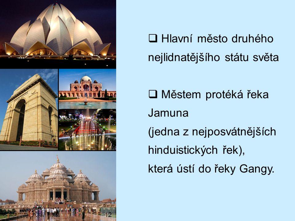 Hlavní město druhého nejlidnatějšího státu světa
