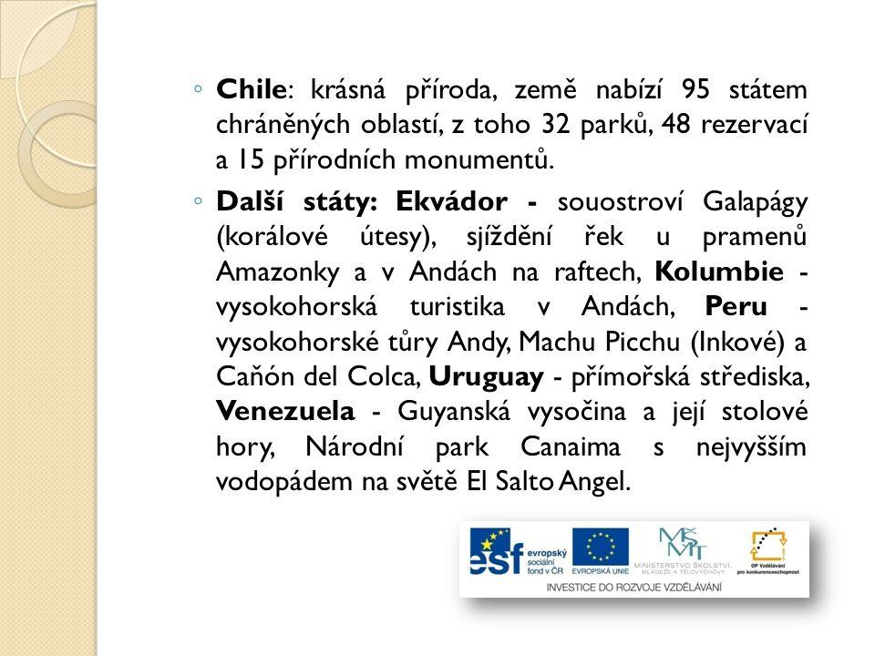 Chile: krásná příroda, země nabízí 95 státem chráněných oblastí, z toho 32 parků, 48 rezervací a 15 přírodních monumentů.