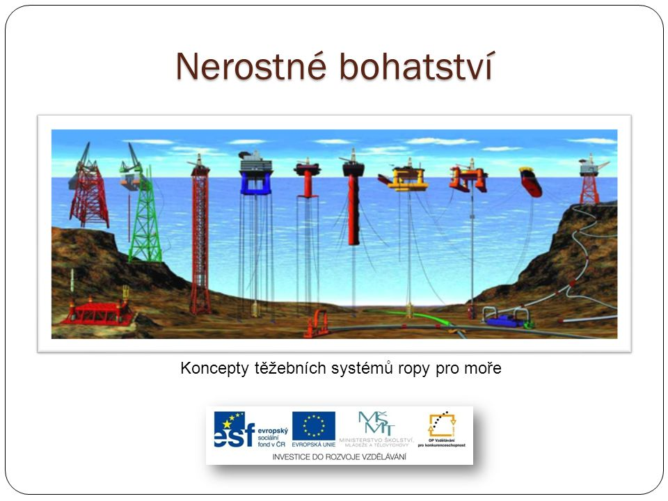 Koncepty těžebních systémů ropy pro moře