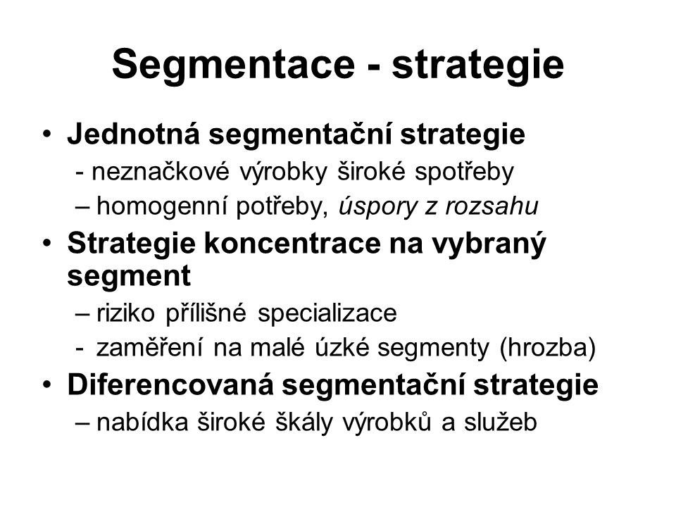 Segmentace - strategie