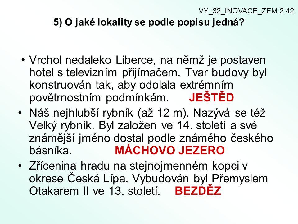 5) O jaké lokality se podle popisu jedná