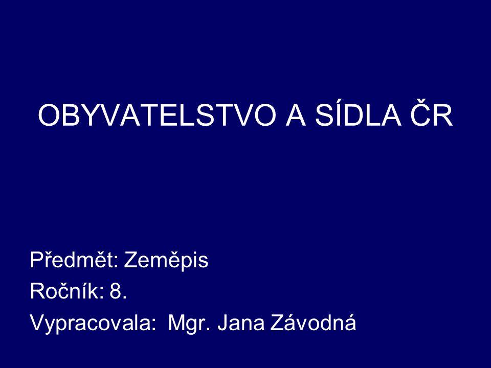 OBYVATELSTVO A SÍDLA ČR
