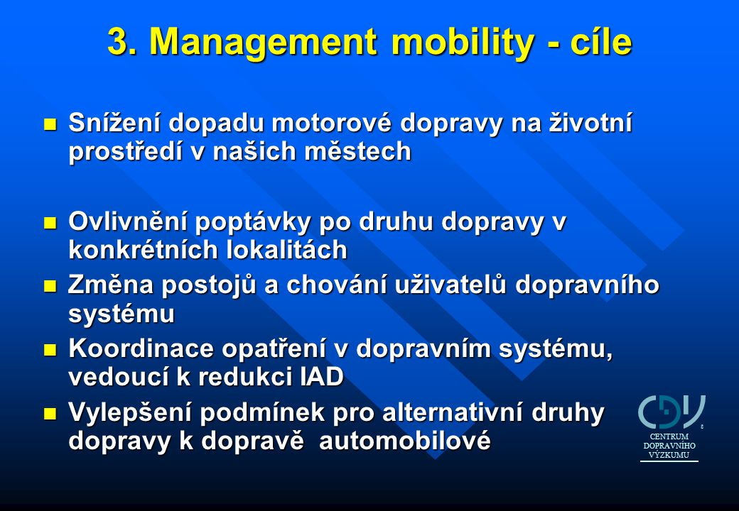 3. Management mobility - cíle