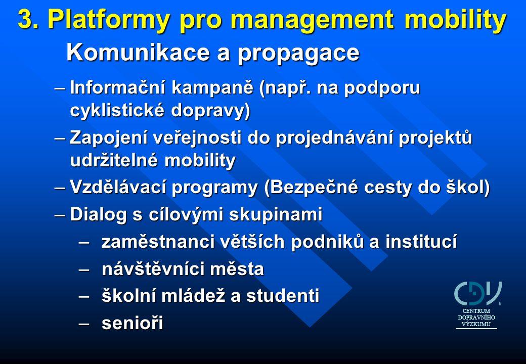 3. Platformy pro management mobility Komunikace a propagace