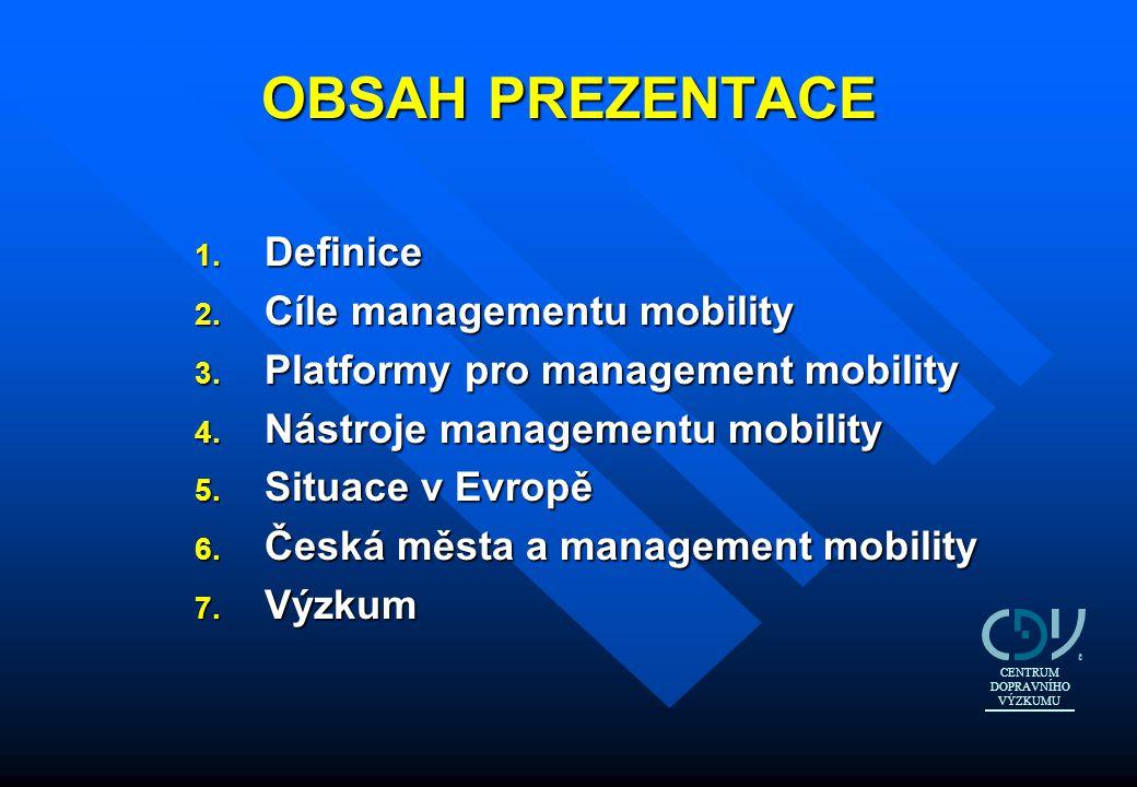 OBSAH PREZENTACE Definice Cíle managementu mobility
