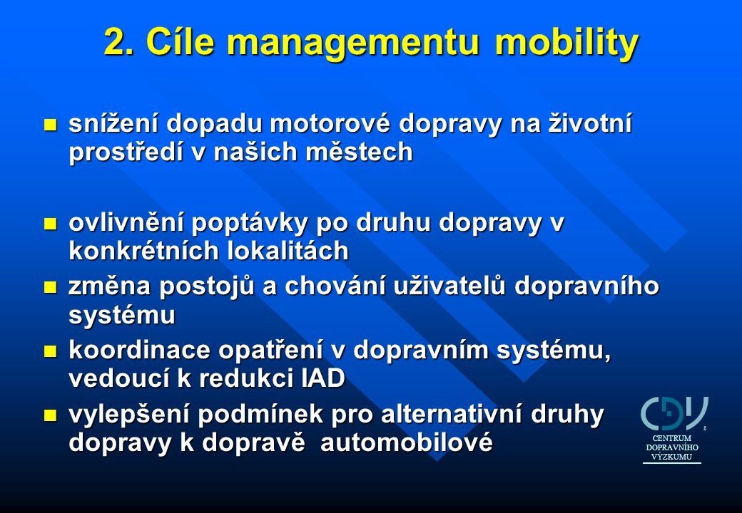 2. Cíle managementu mobility