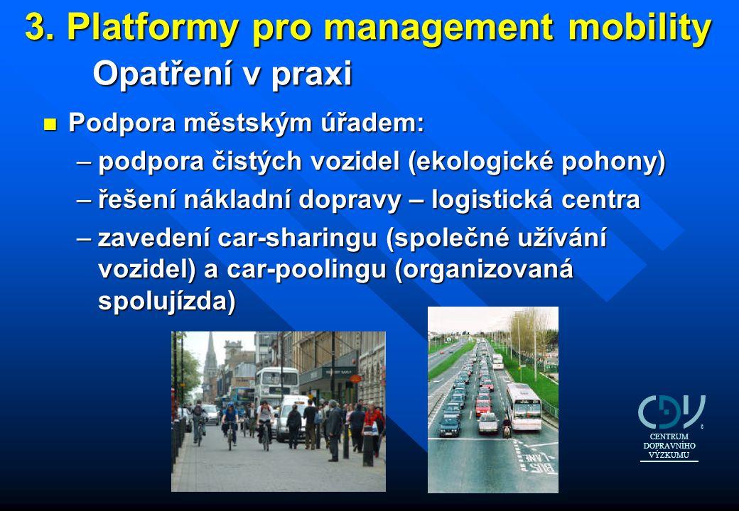 3. Platformy pro management mobility Opatření v praxi