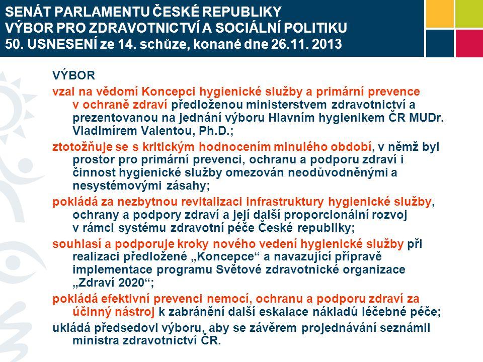 SENÁT PARLAMENTU ČESKÉ REPUBLIKY VÝBOR PRO ZDRAVOTNICTVÍ A SOCIÁLNÍ POLITIKU 50. USNESENÍ ze 14. schůze, konané dne 26.11. 2013