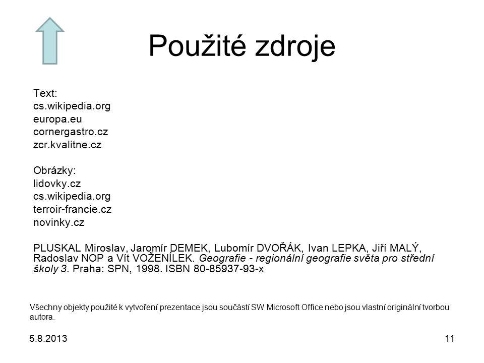 Použité zdroje Text: cs.wikipedia.org europa.eu cornergastro.cz