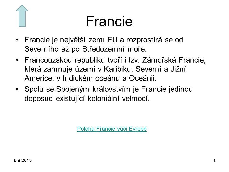 Francie Francie je největší zemí EU a rozprostírá se od Severního až po Středozemní moře.