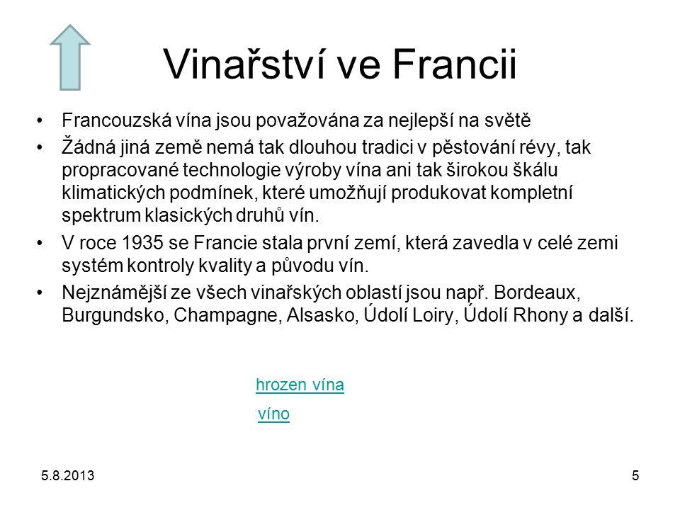 Vinařství ve Francii Francouzská vína jsou považována za nejlepší na světě.