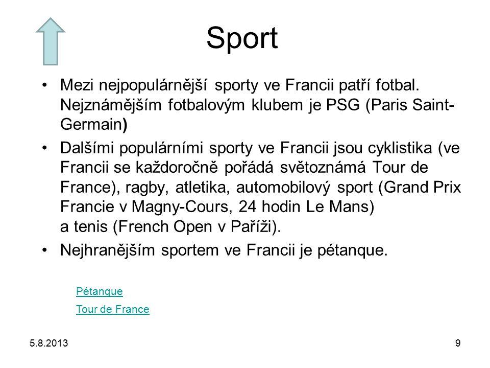 Sport Mezi nejpopulárnější sporty ve Francii patří fotbal. Nejznámějším fotbalovým klubem je PSG (Paris Saint-Germain)