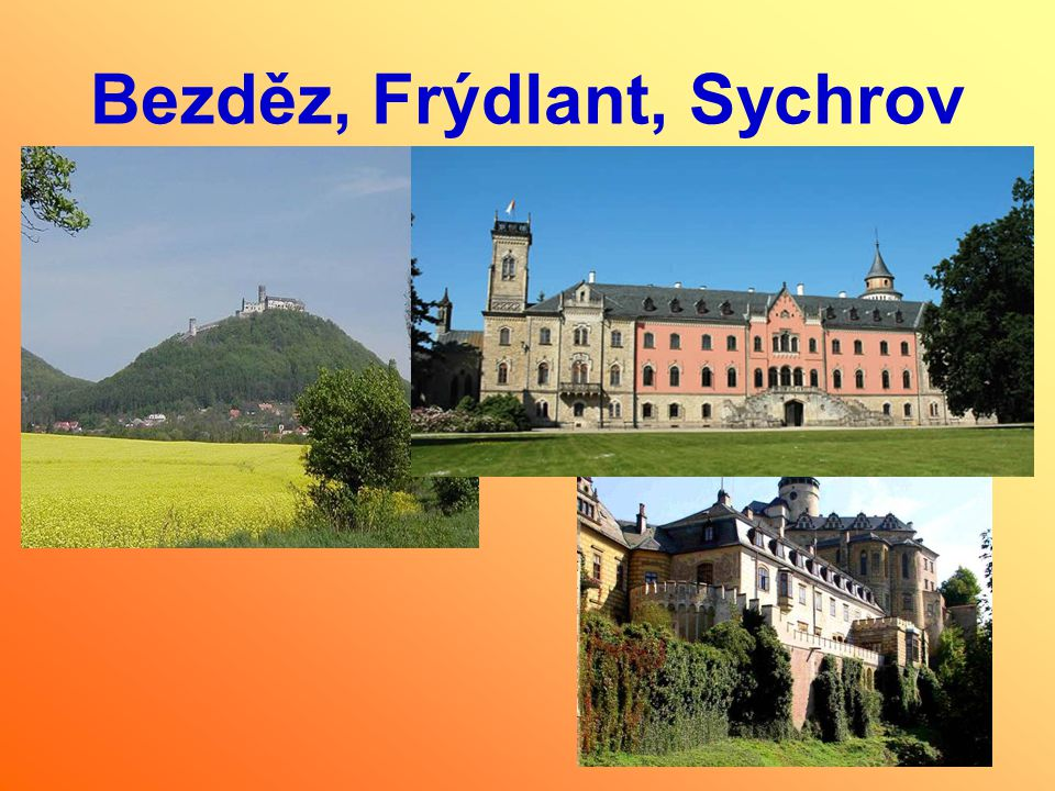 Bezděz, Frýdlant, Sychrov