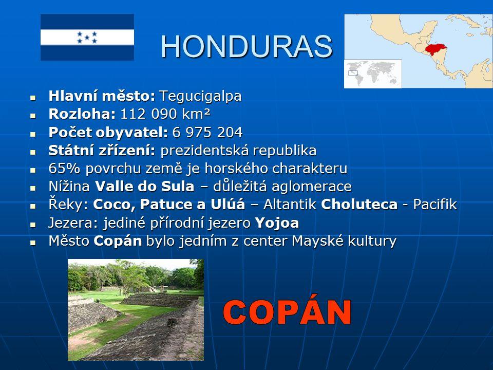 HONDURAS COPÁN Hlavní město: Tegucigalpa Rozloha: 112 090 km²