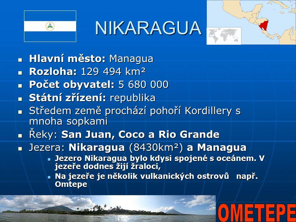 NIKARAGUA Hlavní město: Managua Rozloha: 129 494 km²