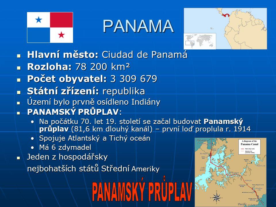 PANAMA Hlavní město: Ciudad de Panamá Rozloha: 78 200 km²