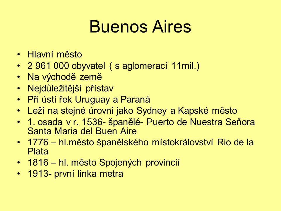 Buenos Aires Hlavní město 2 961 000 obyvatel ( s aglomerací 11mil.)