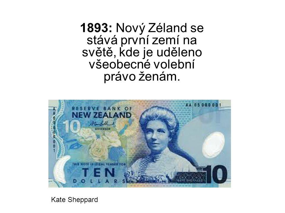 1893: Nový Zéland se stává první zemí na světě, kde je uděleno všeobecné volební právo ženám.