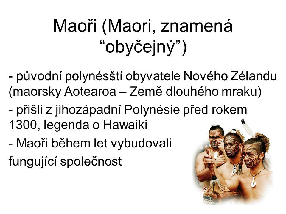 Maoři (Maori, znamená obyčejný )