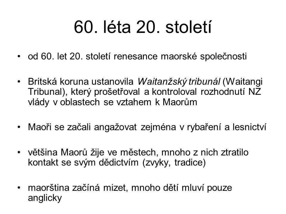 60. léta 20. století od 60. let 20. století renesance maorské společnosti.