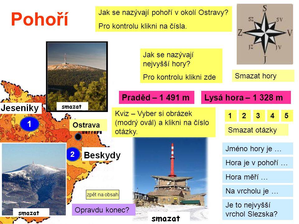 Pohoří Praděd – 1 491 m Lysá hora – 1 328 m 1