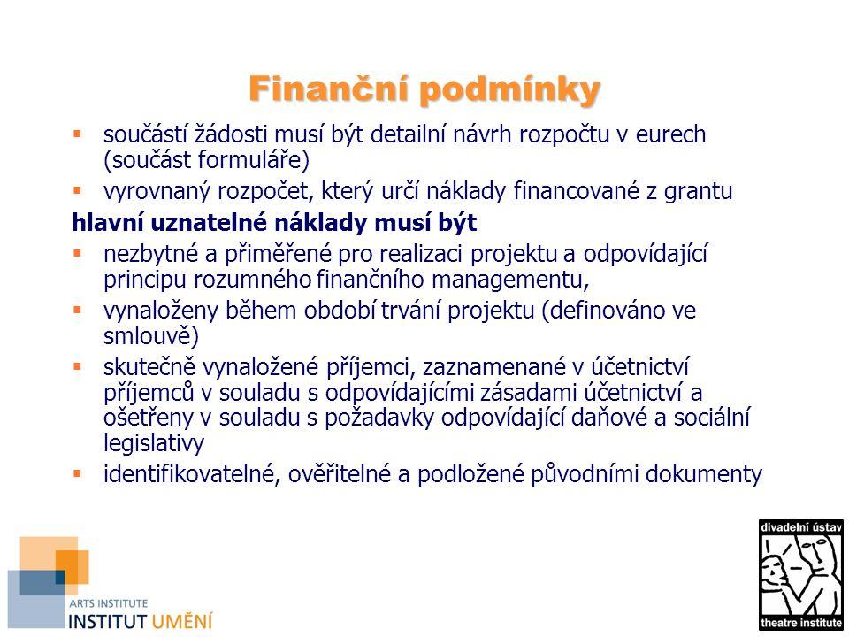 Finanční podmínky součástí žádosti musí být detailní návrh rozpočtu v eurech (součást formuláře)